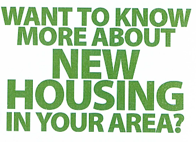 Want to know more about new housing in your area?